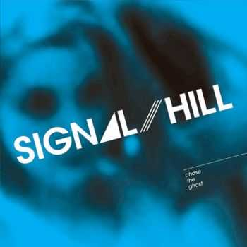 Signal Hill – Chase The Ghost (2013)