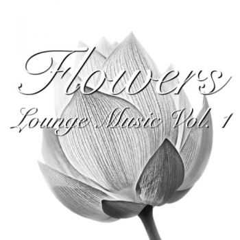 VA - Flower - Lounge Music, Vol. 1(2013)