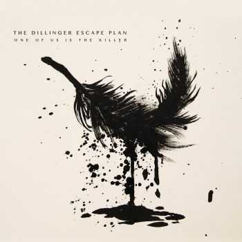 The Dillinger Escape Plan - One Of Us Is The Killer (Best Buy Edition) (2013)