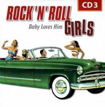 VA - Rock 'N' Roll Girls Baby Loves Him (2011)