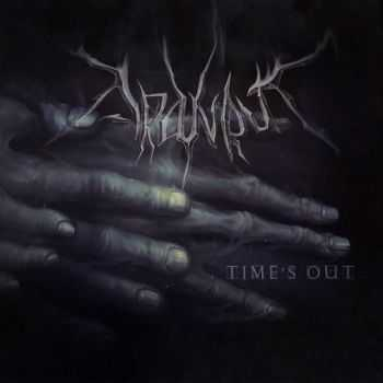 Aranrut - Time's Out... + Time's Out... Dark Acoustic (2013)