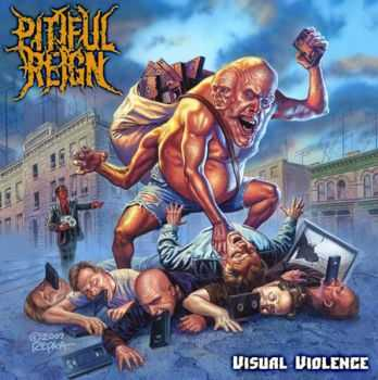 Pitiful Reign - Visual Violence(2008)