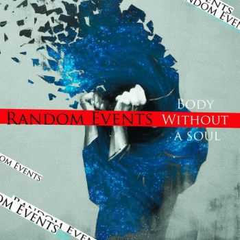 Random Events - Body Without a Soul [Single] (2013)