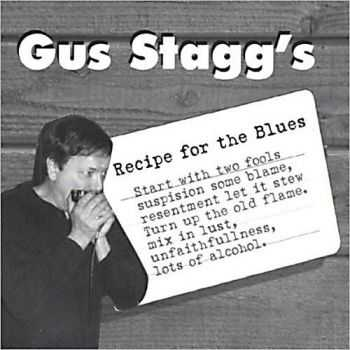 Gus Stagg - Gus Stagg's Recipe For The Blues (2003)