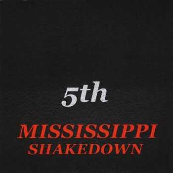 Mississippi Shakedown - 5th (2012)