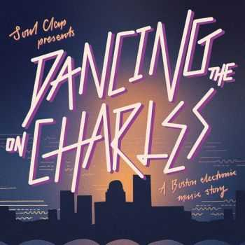 VA - Soul Clap presents: Dancing On The Charles (2013)