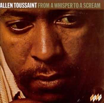 Allen Toussaint - From a Whisper to a Scream (1970)