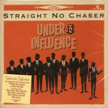 Straight No Chaser - Under The Influence (2013) FLAC