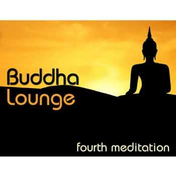 VA - Buddha Lounge Fourth Meditation (2013)
