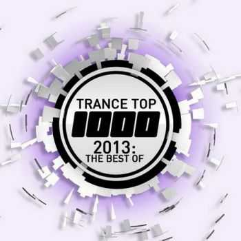 Trance Top 1000: 2013 The Best Of (2013)