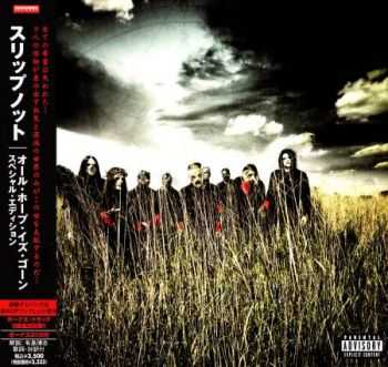Slipknot - All Hope Is Gone (Japanese Edition) 2008 (Lossless) + MP3