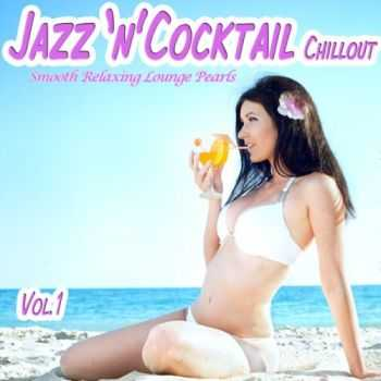 VA - Jazz 'n' Cocktail Chillout, Vol.1- Smooth Relaxing Lounge Pearls for Beach Lovers (2013)