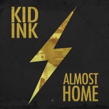 Kid Ink - Almost Home EP (2013)