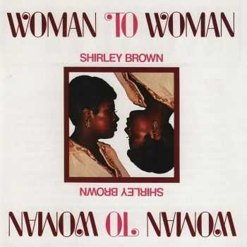 Shirley Brown - Woman to Woman [Stax Remasters] (2011)