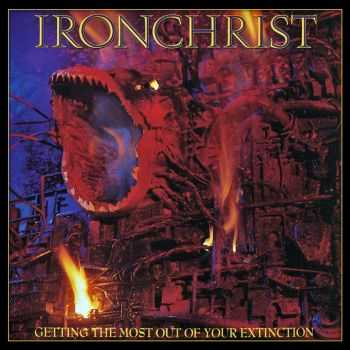 Ironchrist-Getting the Most Out of Your Extinction(1990)