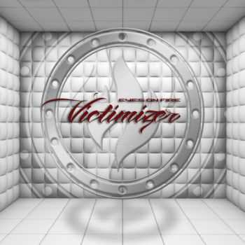Eyes On Fire - Victimizer (2013)