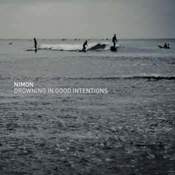 Nimon ‎- Drowning In Good Intentions (2013)