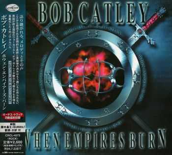 Bob Catley - When Empires Burns (2003) [Japanese Ed.]