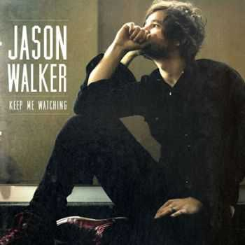 Jason Walker – Keep Me Watching (2013)