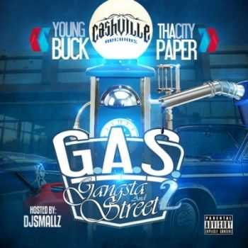 Young Buck & Tha City Paper - G.A.S. (Gangsta And Street) 2 (2013)