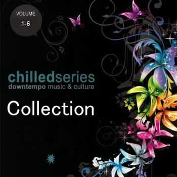 VA - Chilled Series - Downtempo Music & Culture Vol. 1-6 (2011-2013)