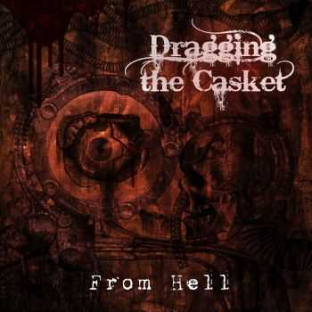 Dragging The Casket - From Hell (2013)