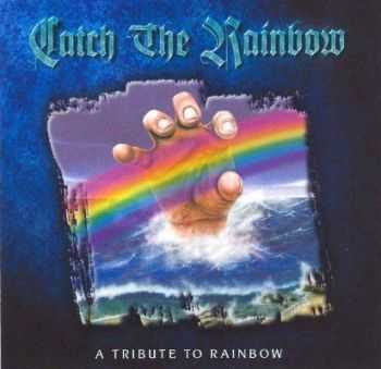 Catch The Rainbow  - A Tribute To Rainbow  (1999)