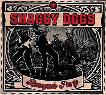 Shaggy Dogs - Renegade Party (2013)