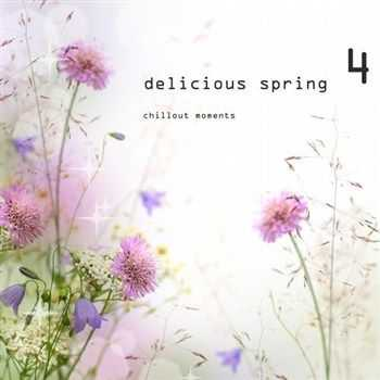 VA - Delicious Spring 4 - Chillout Moments (2013)