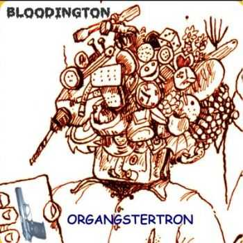 Bloodington - Organgstertron (2013)