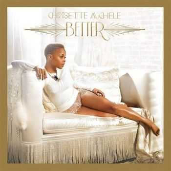 Chrisette Michele - Better (iTunes Deluxe Edition) (2013)