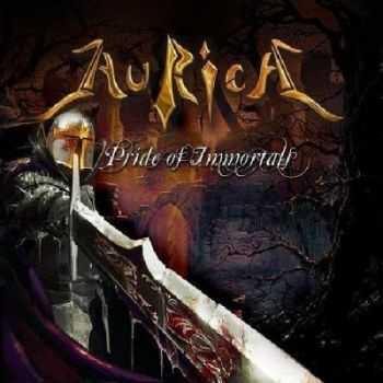 Aurica - Pride Of Immortals (2010)