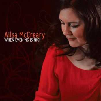 Ailsa McCreary - When Evening Is Nigh (2013)