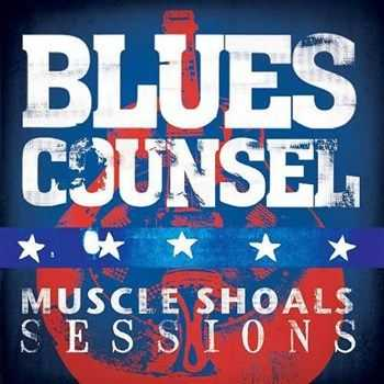 Blues Counsel - Muscle Shoals Sessions (2013)