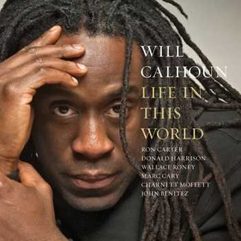 Will Calhoun - Life in This World (2013)