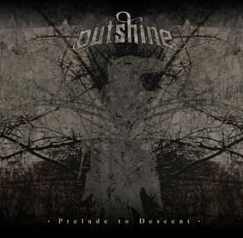 Outshine  - Prelude To Descent (2013)