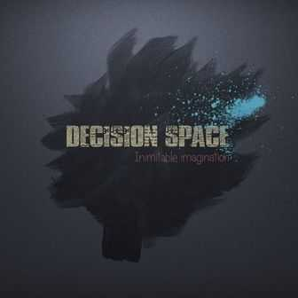 Decision sapce - Inimitable imagination (2013)