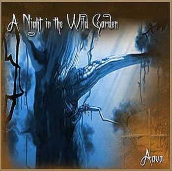 Aava - A Night In The Wild Garden (Demo) (2006)