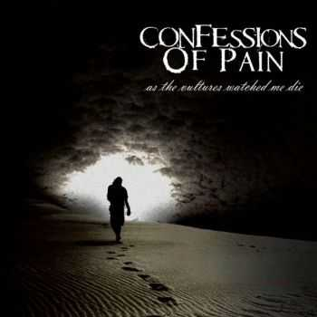 Confessions Of Pain - As The Vultures Watched Me Die (2013)