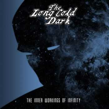 The Long Cold Dark - The Inner Workings Of Infinity (2013)