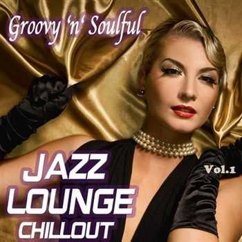 VA - Groovy n Soulful Jazz Lounge Chillout -Smooth Romantic Moods for Special Moments (2013)
