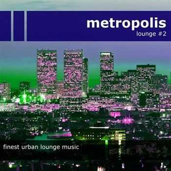 VA - Metropolis Lounge 2 Finest Urban Lounge Music (2013)