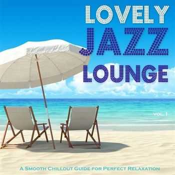 VA - Lovely Jazz Lounge A Smooth Chillout Guide for Perfect Relaxation (2013)