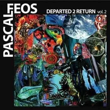 Pascal FEOS - Departed 2 Return Vol 2 (2013)