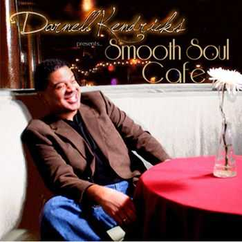 Darnell Kendricks - Smooth Soul Cafe (2010)
