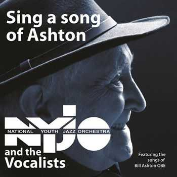 The National Youth Jazz Orchestra - Sing a Song of Ashton (2012)