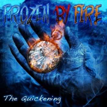Frozen By Fire - The Quickening (2013)
