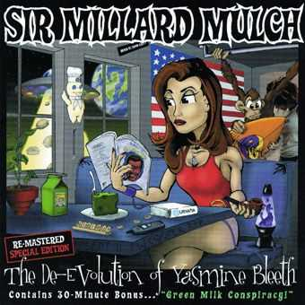 Sir Millard Mulch - The De-Evolution of Yasmine Bleeth (2005)