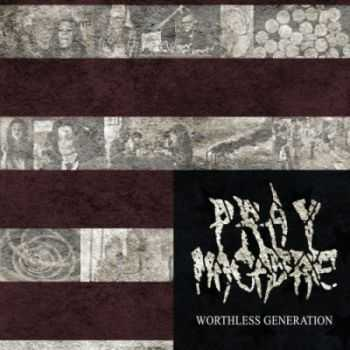 Pray Macabre - Worthless Generation [EP] (2013)