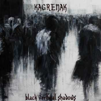 Kagrenak - Black Vertical Shadows (2013)